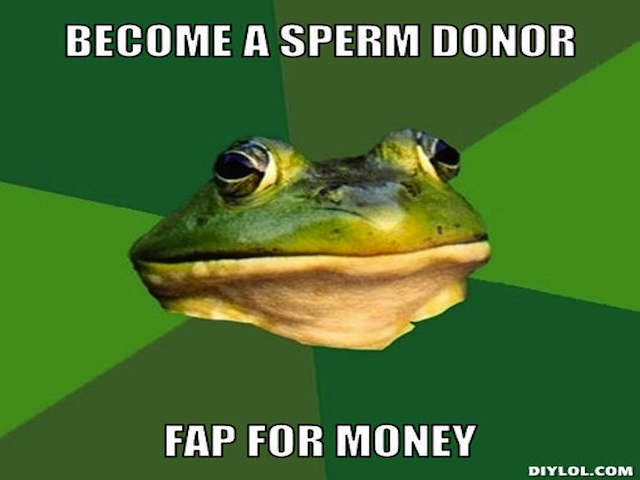 foul-bachelor-frog-meme-generator-become-a-sperm-donor-fap-for-money-38f4fe