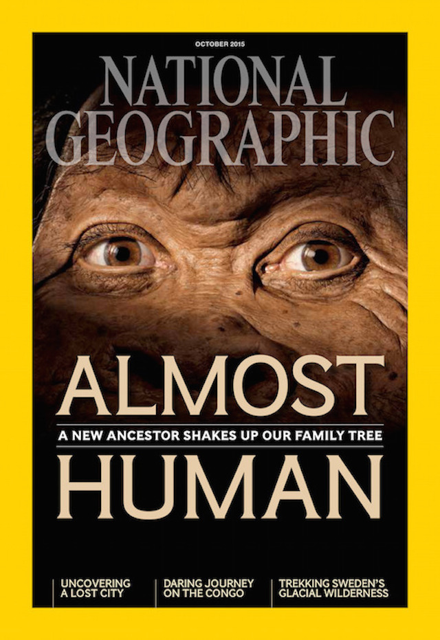 COVER IS FOR YOUR ONE-TIME EXCLUSIVE USE ONLY AS A TIE-IN WITH THE OCTOBER 2015 ISSUE OF NATIONAL GEOGRAPHIC MAGAZINE. NO SALES, NO TRANSFERS. COVER MAY NOT BE CROPPED OR ALTERED IN ANY WAY. ©National Geographic Paleoartist John Gurche used fossils from a South African cave to reconstruct the face of Homo naledi, the newest addition to the genus Homo. Photo by Mark Thiessen/National Geographic